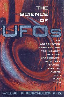 The Science of UFOs, William R. Alschuler