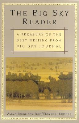 Image for The Big Sky Reader: A Treasury of the Best Writing from Big Sky Journal