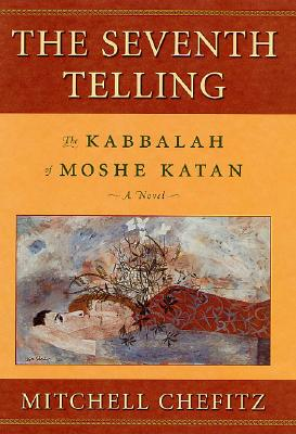 Image for The Seventh Telling: The Kabbalah of Moeshe Katan