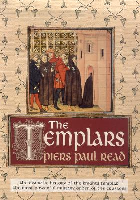 Image for The Templars: The Dramatic History of the Knights Templar, the Most Powerful Military Order of the Crusades
