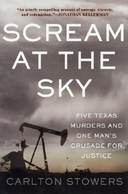 Image for Scream at the Sky: Five Texas Murders and One Man's Crusade for Justice