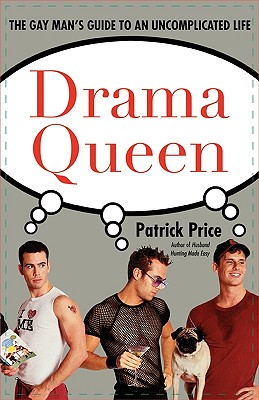 Image for DRAMA QUEEN THE GAY MAN'S GUIDE TO AN UNCOMPLICATED LIFE