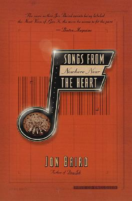 Songs from Nowhere Near the Heart, Baird, Jon