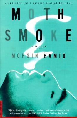 Moth Smoke: A Novel, Hamid, Mohsin