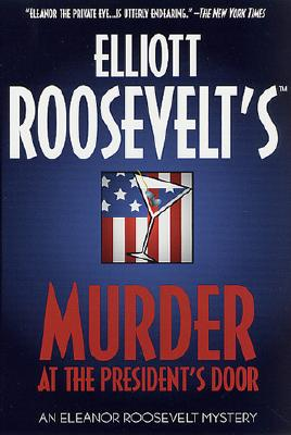 Image for Murder at the President's Door: An Eleanor Roosevelt Mystery (Eleanor Roosevelt Mysteries)