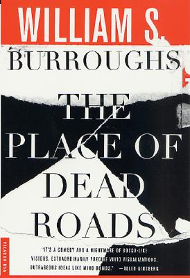 Place Of Dead Roads, William S Burroughs