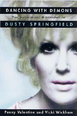 Image for DANCING WITH DEMONS THE AUTHORIZED BIOGRAPHY OF DUSTY SPRINGFIELD