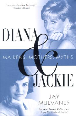 Image for Diana & Jackie: Maidens, Mothers, Myths