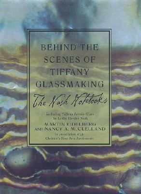 Image for Behind the Scenes of Tiffany Glassmaking: The Nash Notebooks