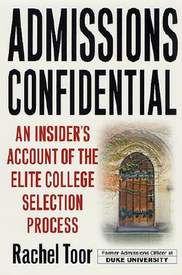 Image for Admissions Confidential: An Insider's Account of the Elite College Selection Process