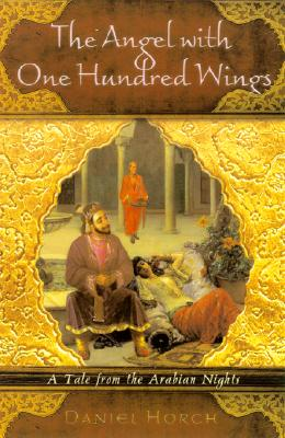 Image for The Angel with One Hundred Wings: A Tale from the Arabian Nights