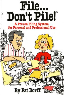 Image for File...Don't Pile: A proven filing system for personal and professional use