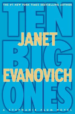 Ten Big Ones (Stephanie Plum Novels), Evanovich, Janet