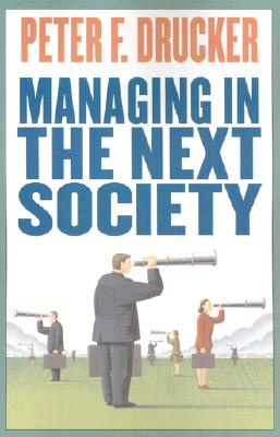 Image for MANAGING IN THE NEXT SOCIETY