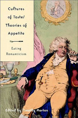Image for Cultures of Taste/Theories of Appetite: Eating Romanticism