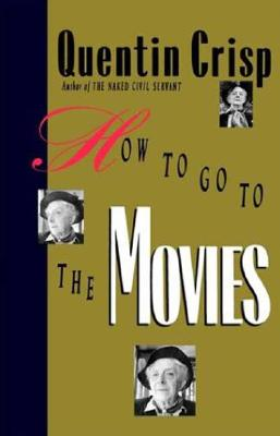 How To Go To The Movies, Quentin Crisp