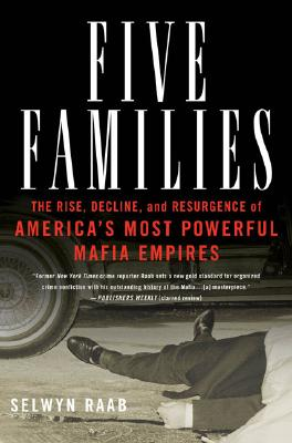 Image for Five Families: The Rise, Decline, and Resurgence of America's Most Powerful Mafi