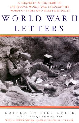 Image for World War II Letters: A Glimpse into the Heart of the Second World War Through the Words of Those Who Were Fighting It