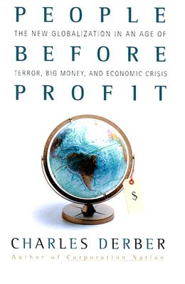 Image for People Before Profit: The New Globalization in an Age of Terror, Big Money, and Economic Crisis