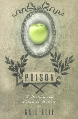 Image for Poison: A History and a Family Memoir