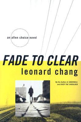 Fade to Clear, Chang, Leonard