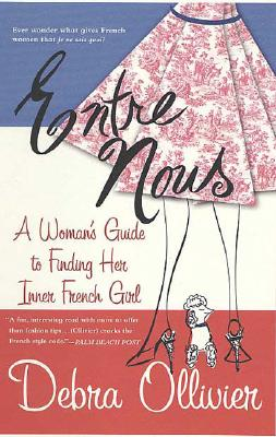 Image for Entre Nous  Woman's Guide to Finding her Inner French Girl