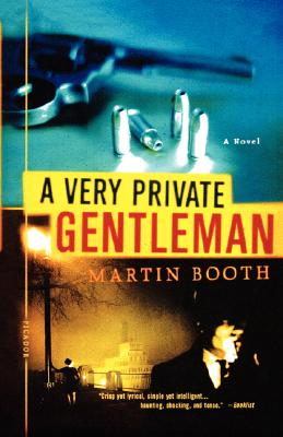 A Very Private Gentleman: A Novel, Booth, Martin