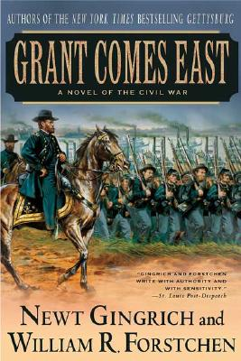 Grant Comes East, Gingrich, Newt; Forstchen, William R.; Hanser, Albert S. [Consultant Editor]