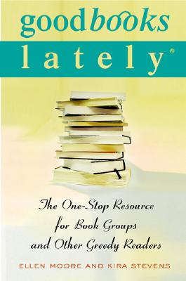 Image for Good Books Lately: The One-Stop Resource for Book Groups and Other Greedy Readers