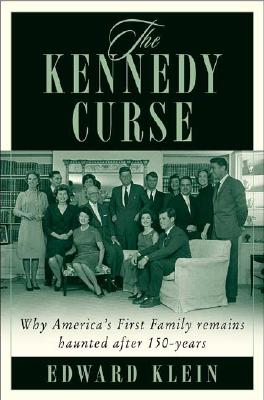 Image for The Kennedy Curse: Why America's First Family Has Been Haunted by Tragedy for 150 Years