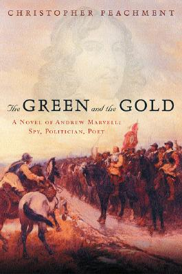 Image for The Green and the Gold: A Novel of Andrew Marvell:  Spy, Politician, Poet