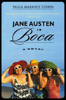 Jane Austen in Boca: A Novel, Paula Marantz Cohen