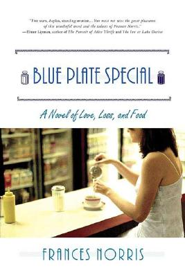 Image for Blue Plate Special: A Novel Of Love Loss And Food