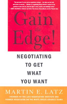 Image for Gain the Edge: Negotiating to Get What You Want