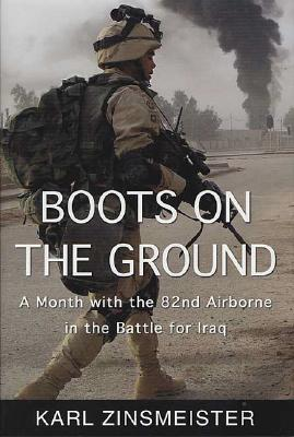 Image for Boots on the Ground: A Month with the 82nd Airborne in the Battle for Iraq