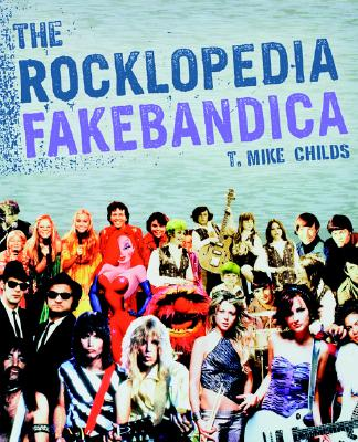The Rocklopedia Fakebandica, Childs, T. Mike