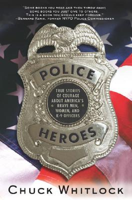 Image for Police Heroes: True Stories of Courage About America's Brave Men, Women, and K-9 Officers
