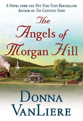 Image for The Angels of Morgan Hill (Women of Faith Fiction)