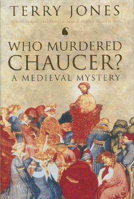 Image for Who Murdered Chaucer?: A Medieval Mystery