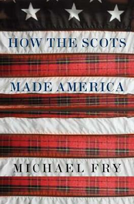Image for How the Scots Made America