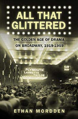 Image for All That Glittered: The Golden Age of Drama on Broadway, 1919-1959
