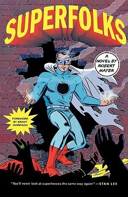 Superfolks, a Novel, Mayer, Robert
