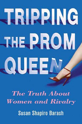 Image for Tripping the Prom Queen: The Truth About Women and Rivalry