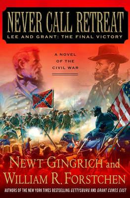 Image for Never Call Retreat: Lee and Grant: The Final Victory