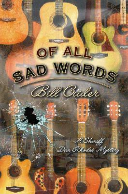 Of All Sad Words (Sheriff Dan Rhodes Mysteries, No. 15), Bill Crider
