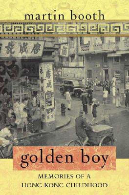 Image for Golden Boy: Memories of a Hong Kong Childhood