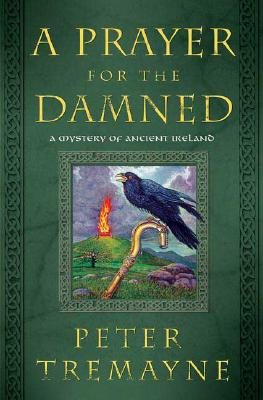 Image for A Prayer for the Damned: A Mystery of Ancient Ireland (Mysteries of Ancient Ireland featuring Sister Fidelma of Cashel)