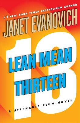 Lean Mean Thirteen: A Stephanie Plum Novel, Janet Evanovich
