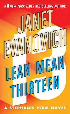 Lean Mean Thirteen (Stephanie Plum, No. 13), Janet Evanovich
