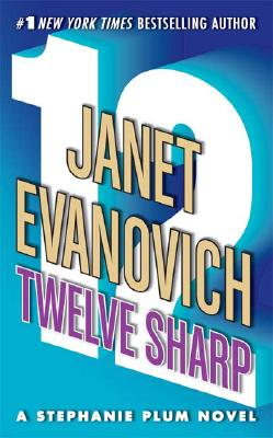 Twelve Sharp (Stephanie Plum, No. 12) (Stephanie Plum Novels), Evanovich, Janet